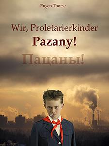 Wir, Proletarierkinder - Pazany!